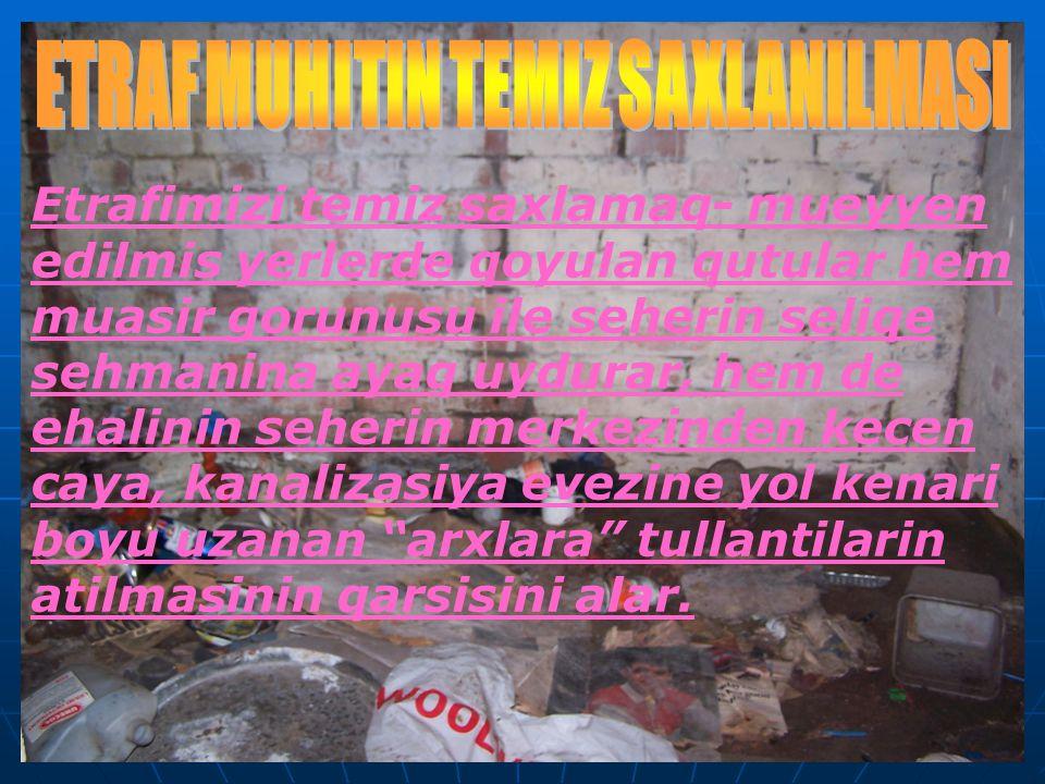 ETRAF MUHITIN TEMIZ SAXLANILMASI