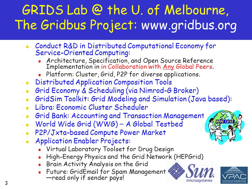 GRIDS Lab @ the U. of Melbourne, The Gridbus Project: www.gridbus.org