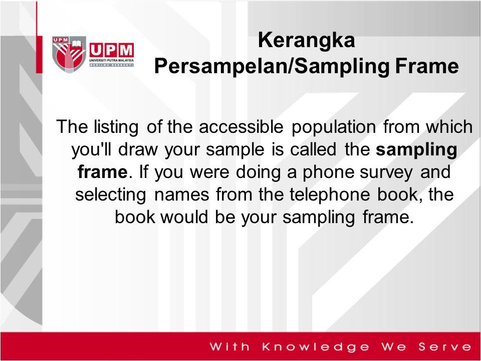 Kerangka Persampelan/Sampling Frame
