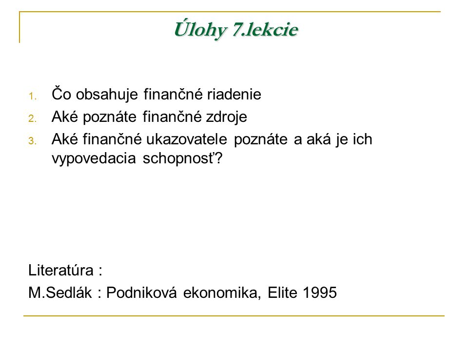 Úlohy 7.lekcie Čo obsahuje finančné riadenie