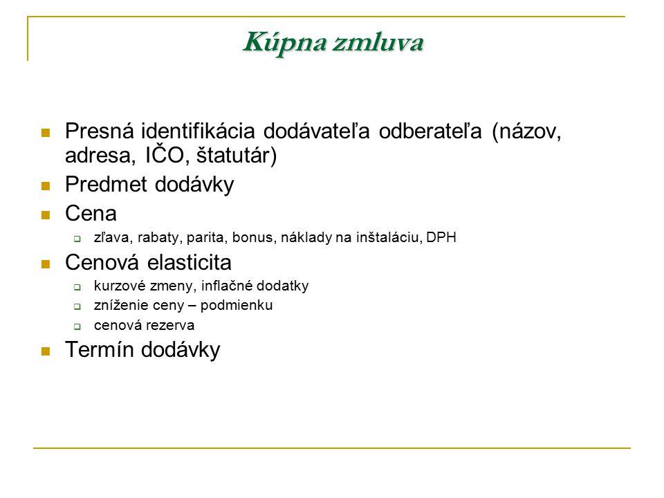 Kúpna zmluva Presná identifikácia dodávateľa odberateľa (názov, adresa, IČO, štatutár) Predmet dodávky.