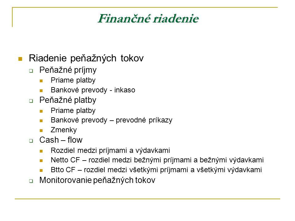 Finančné riadenie Riadenie peňažných tokov Peňažné príjmy