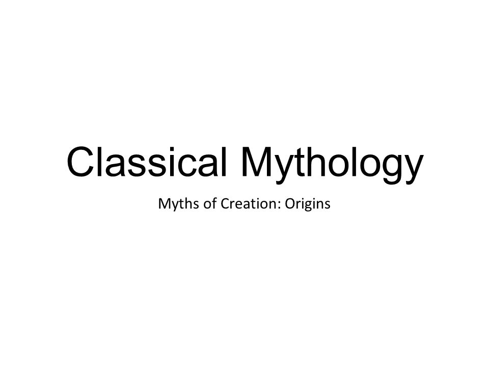 Myths of Creation: Origins