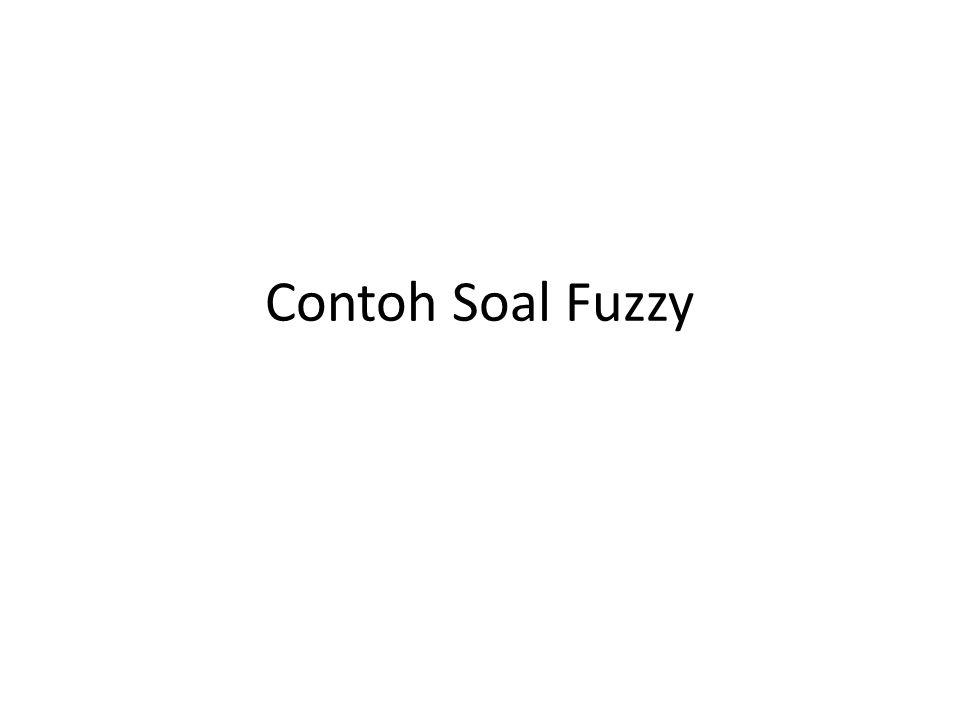 Contoh Soal Fuzzy