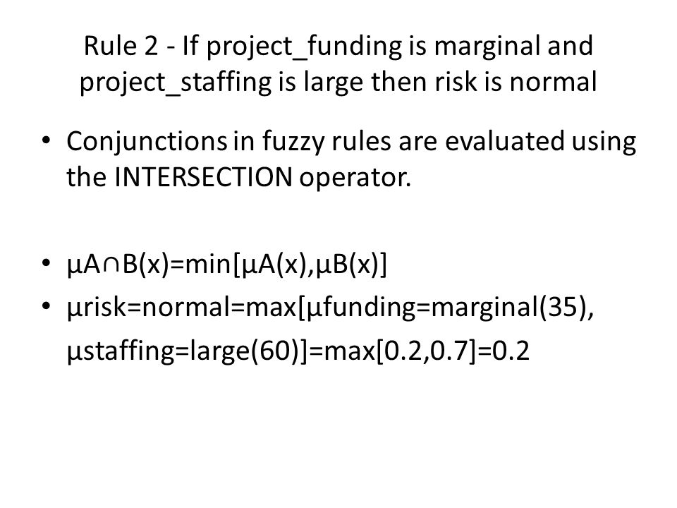 Rule 2 - If project_funding is marginal and project_staffing is large then risk is normal