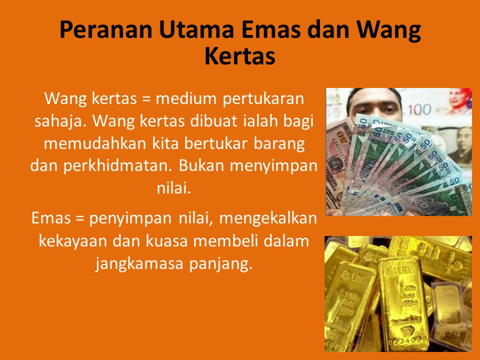 Peranan Utama Emas dan Wang Kertas