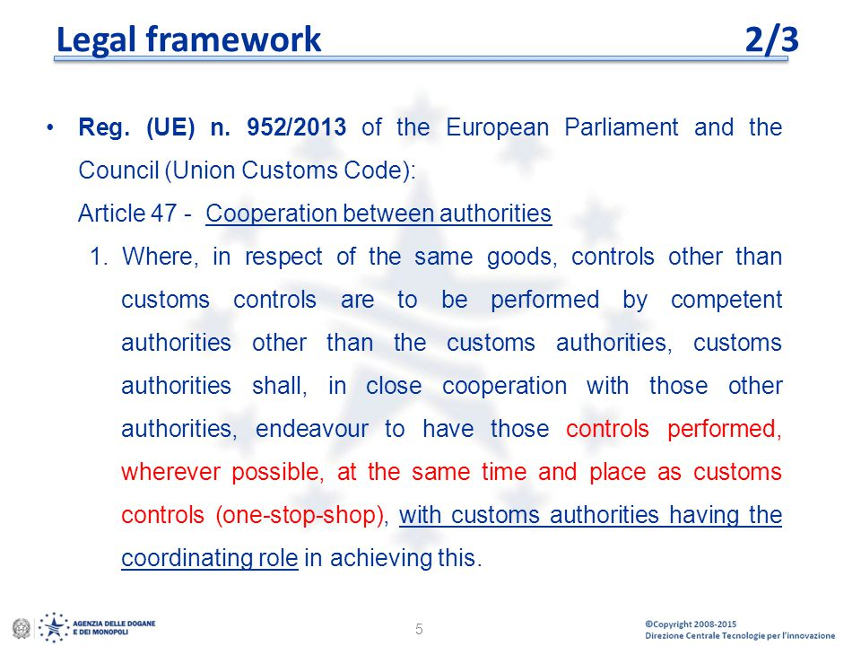 Legal framework 2/3 Reg. (UE) n. 952/2013 of the European Parliament and the Council (Union Customs Code):