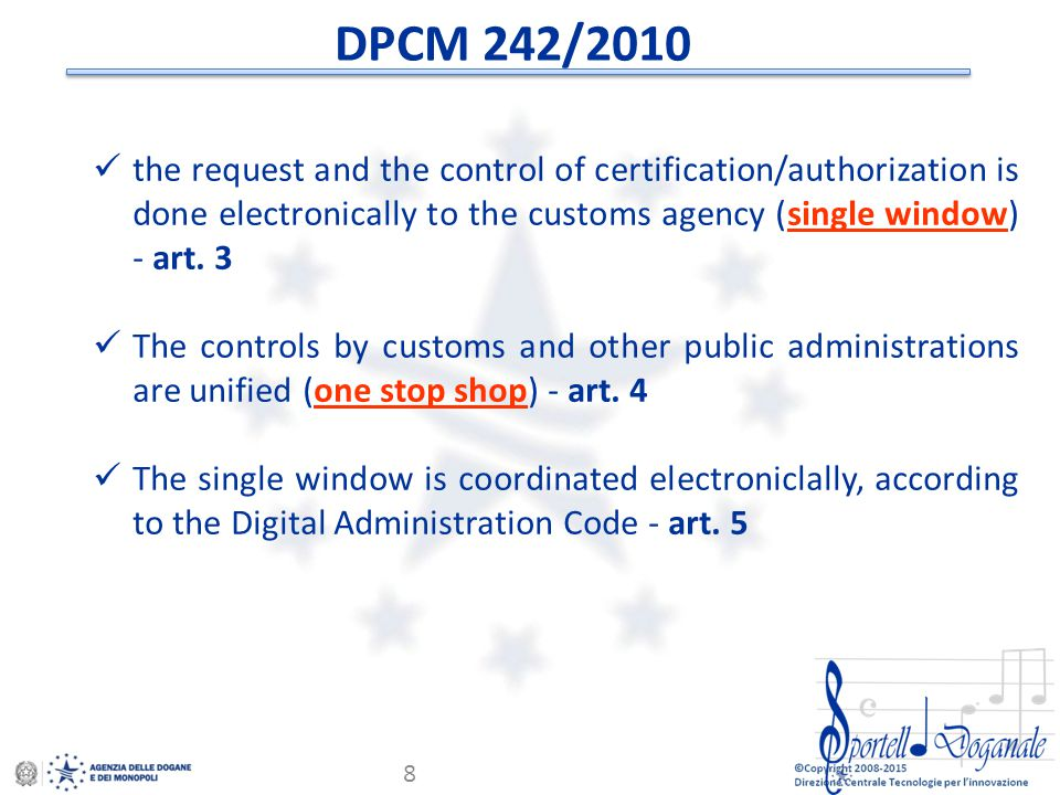 DPCM 242/2010 the request and the control of certification/authorization is done electronically to the customs agency (single window) - art. 3.