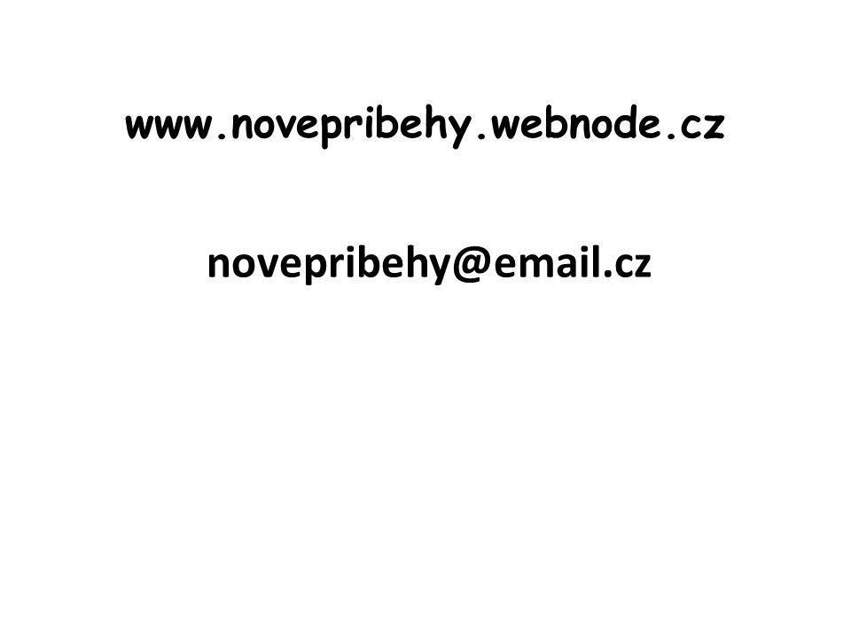 www.novepribehy.webnode.cz novepribehy@email.cz