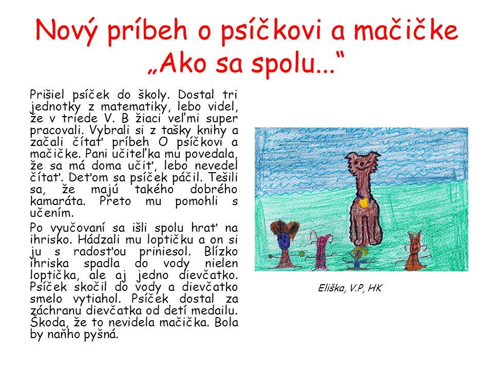 """Nový príbeh o psíčkovi a mačičke """"Ako sa spolu..."""