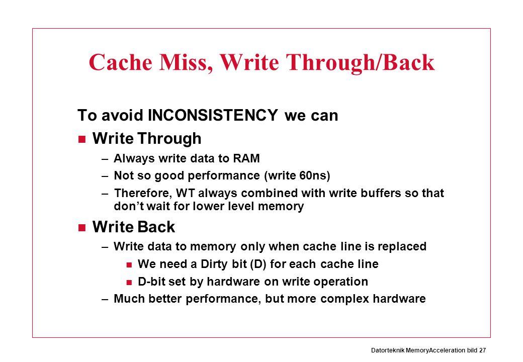 Cache Miss, Write Through/Back