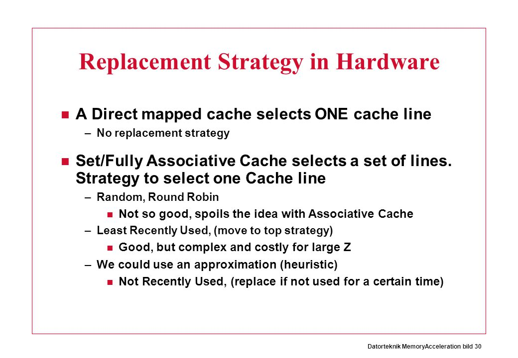 Replacement Strategy in Hardware