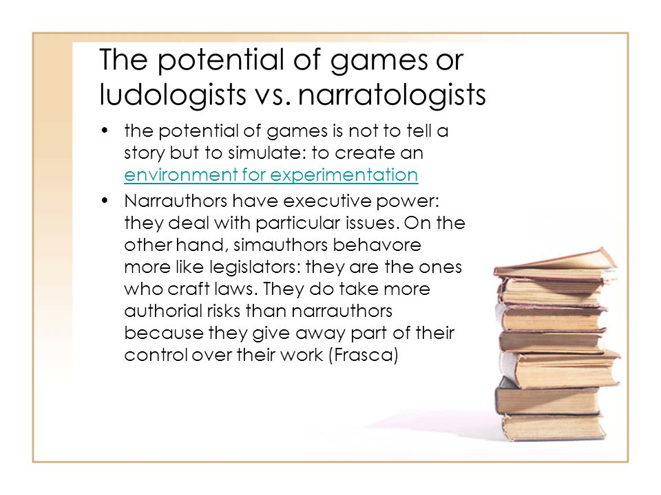 The potential of games or ludologists vs. narratologists