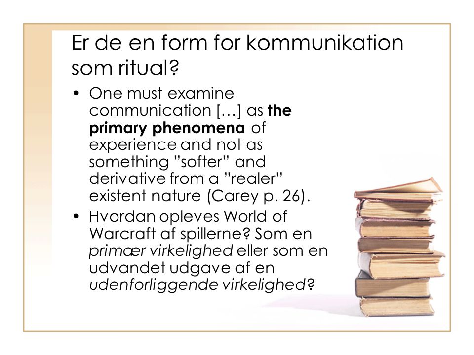 Er de en form for kommunikation som ritual