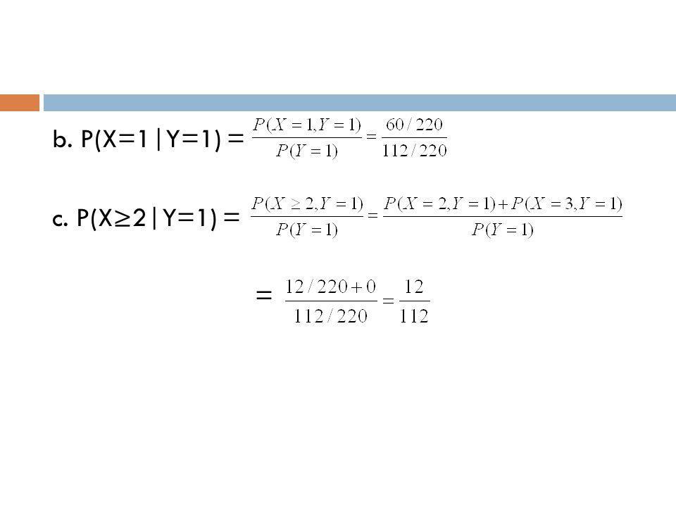 b. P(X=1|Y=1) = c. P(X≥2|Y=1) = =