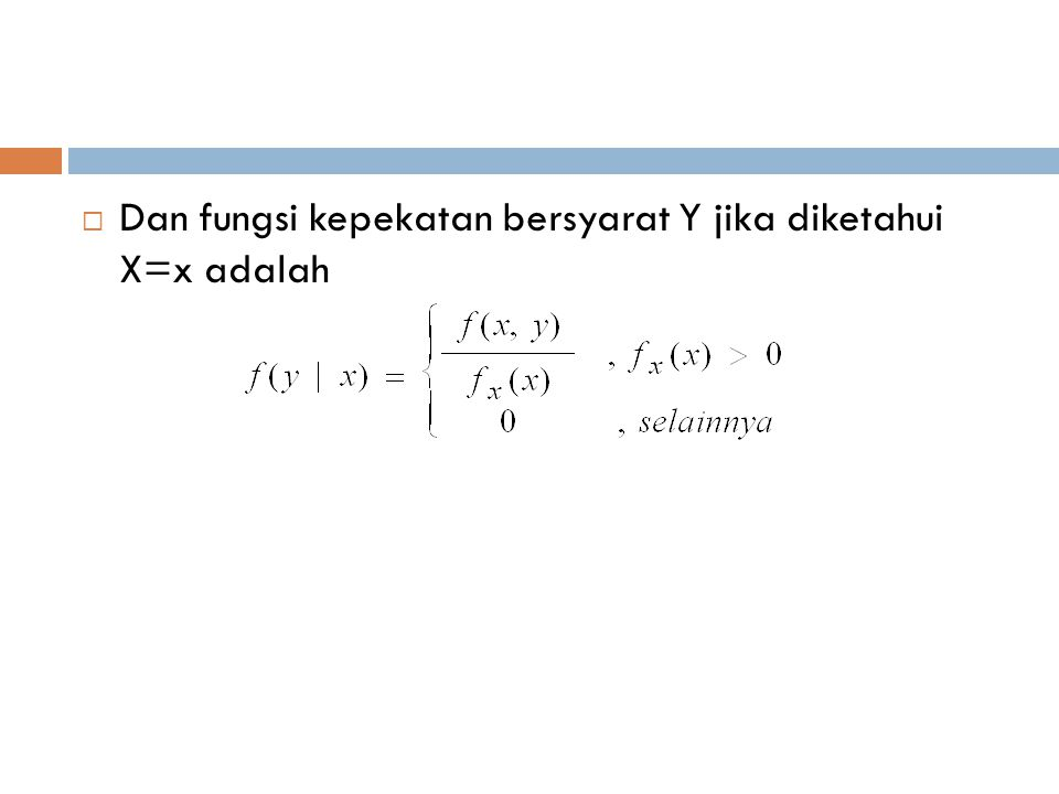 Dan fungsi kepekatan bersyarat Y jika diketahui X=x adalah