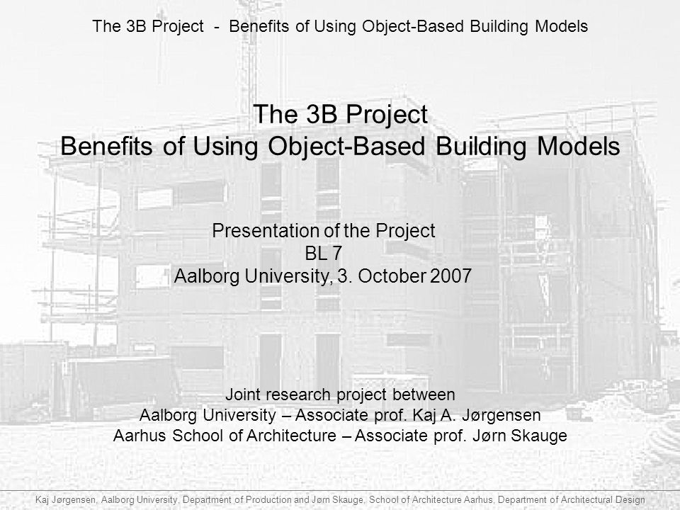 The 3B Project Benefits of Using Object-Based Building Models