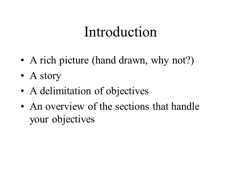 Introduction A rich picture (hand drawn, why not ) A story