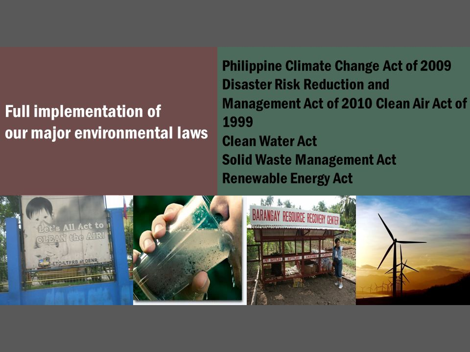 Full implementation of our major environmental laws