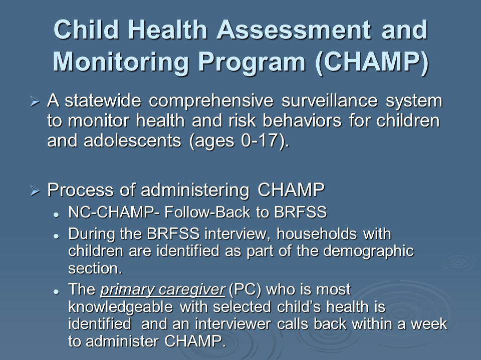 Child Health Assessment and Monitoring Program (CHAMP)