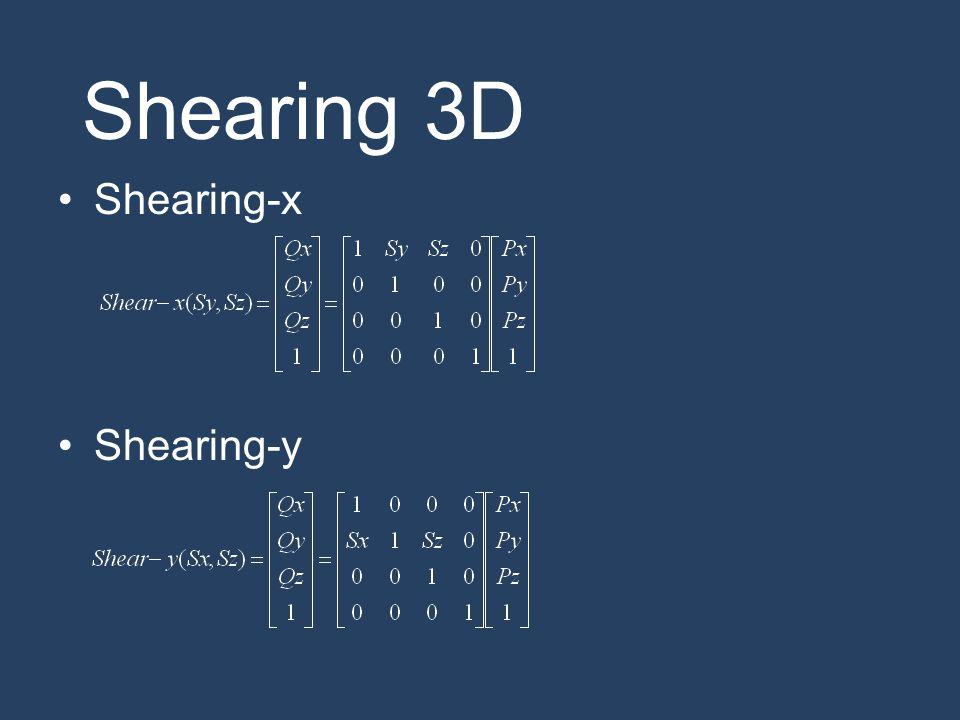 Shearing 3D Shearing-x Shearing-y