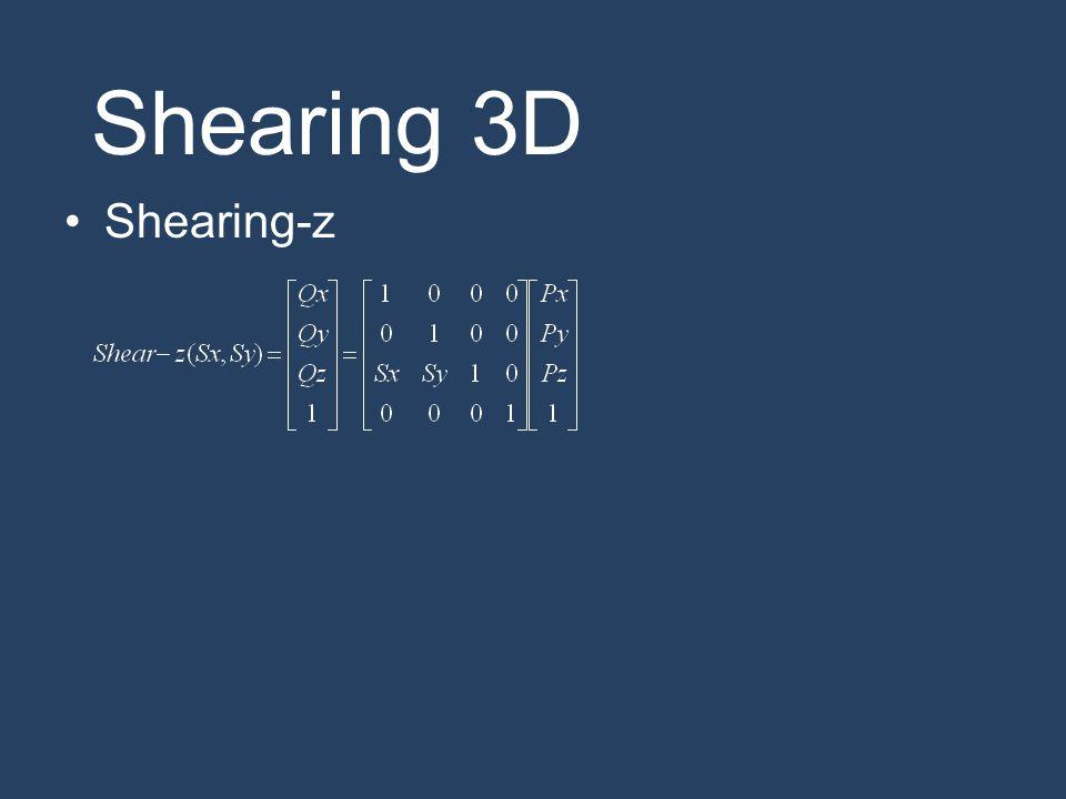 Shearing 3D Shearing-z