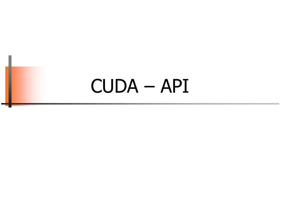 CUDA – API