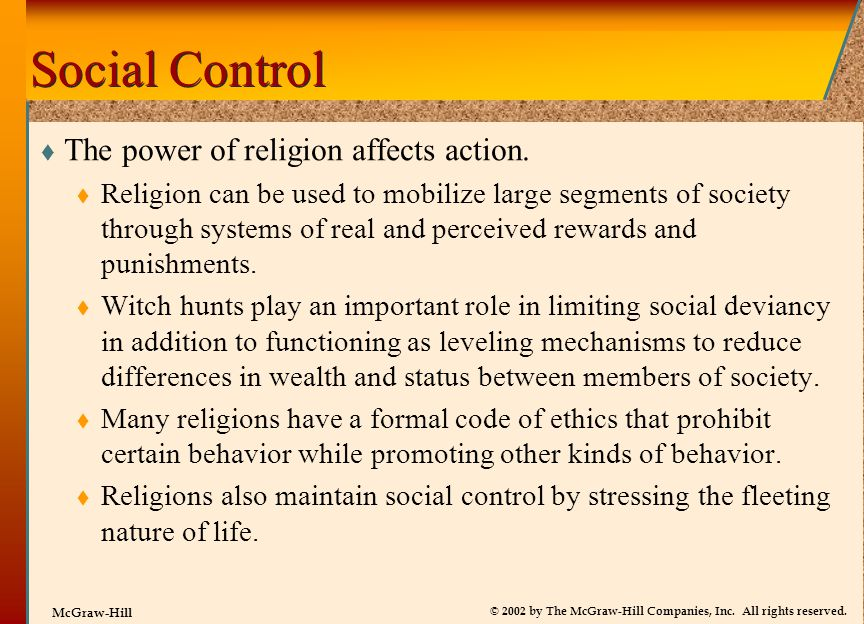 Social Control The power of religion affects action.