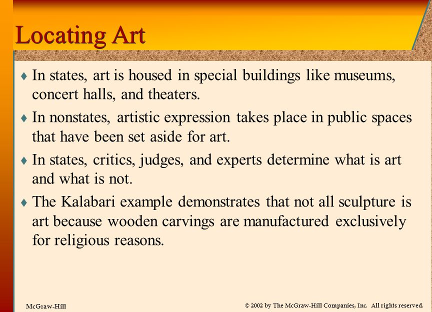 Locating Art In states, art is housed in special buildings like museums, concert halls, and theaters.