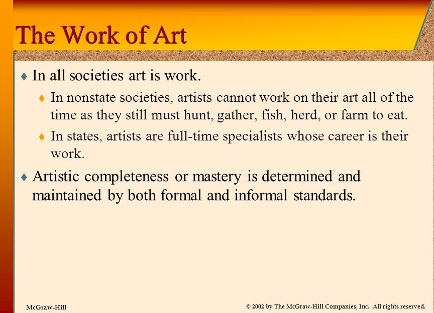 The Work of Art In all societies art is work.