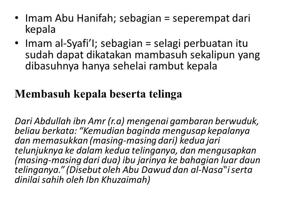 Imam Abu Hanifah; sebagian = seperempat dari kepala