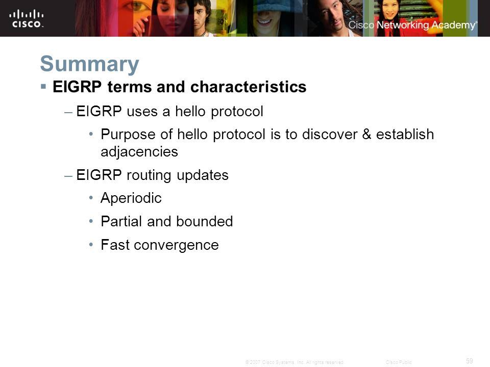 Summary EIGRP terms and characteristics EIGRP uses a hello protocol