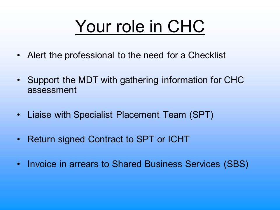 Your role in CHC Alert the professional to the need for a Checklist