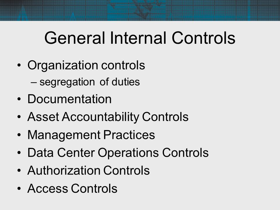 General Internal Controls