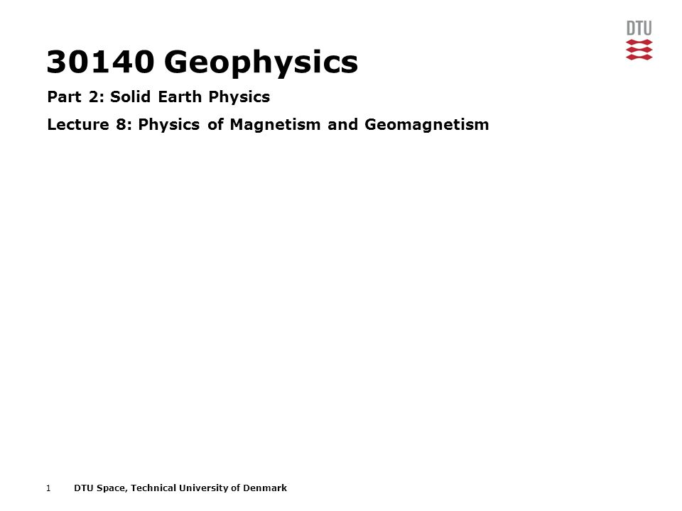 30140 Geophysics Part 2: Solid Earth Physics