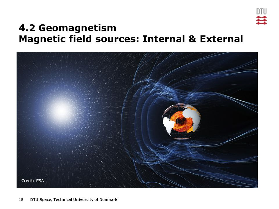4.2 Geomagnetism Magnetic field sources: Internal & External