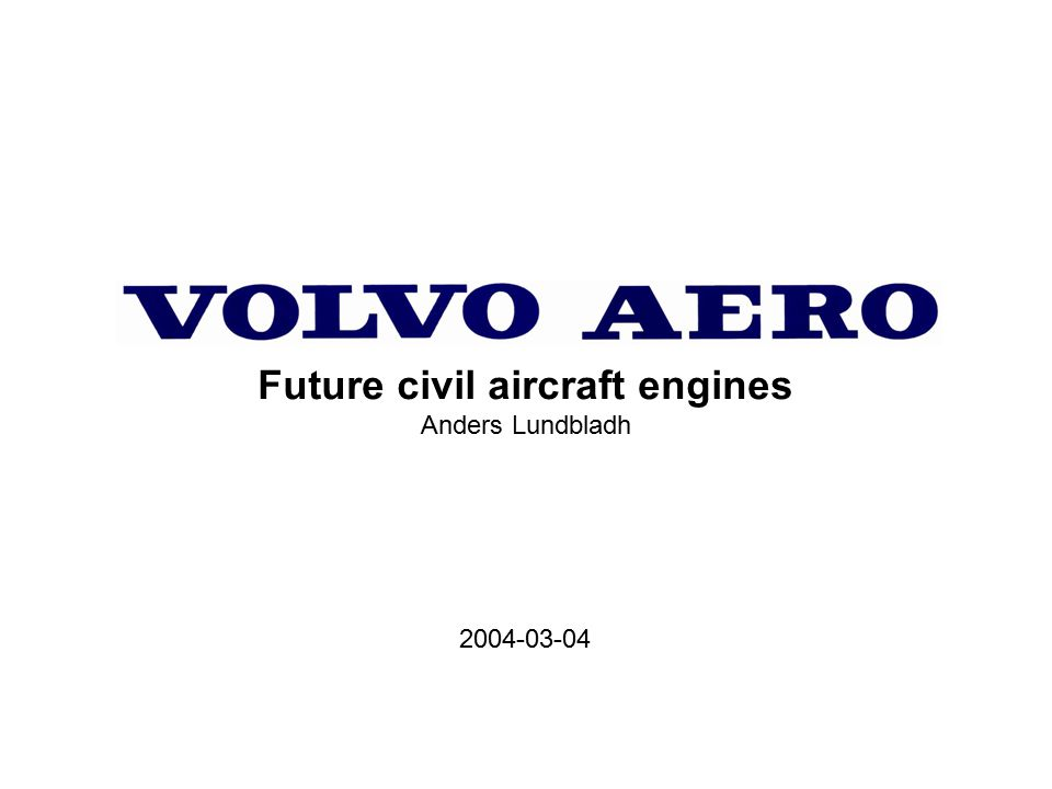 Future civil aircraft engines Anders Lundbladh