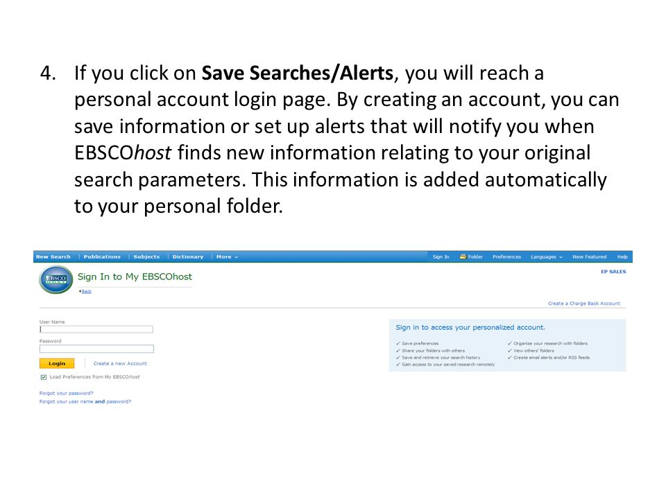 If you click on Save Searches/Alerts, you will reach a personal account login page.
