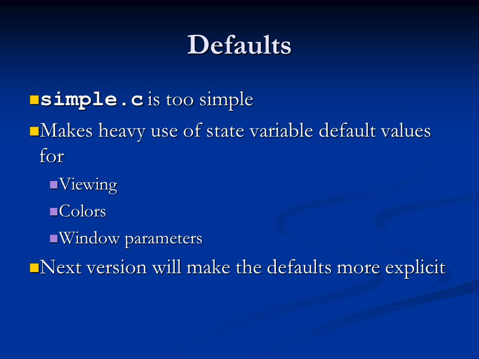 Defaults simple.c is too simple