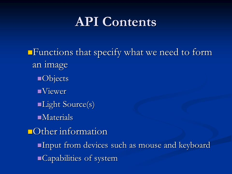API Contents Functions that specify what we need to form an image