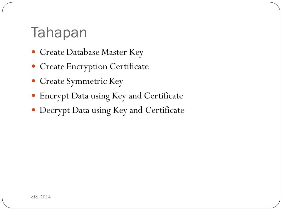 Tahapan Create Database Master Key Create Encryption Certificate