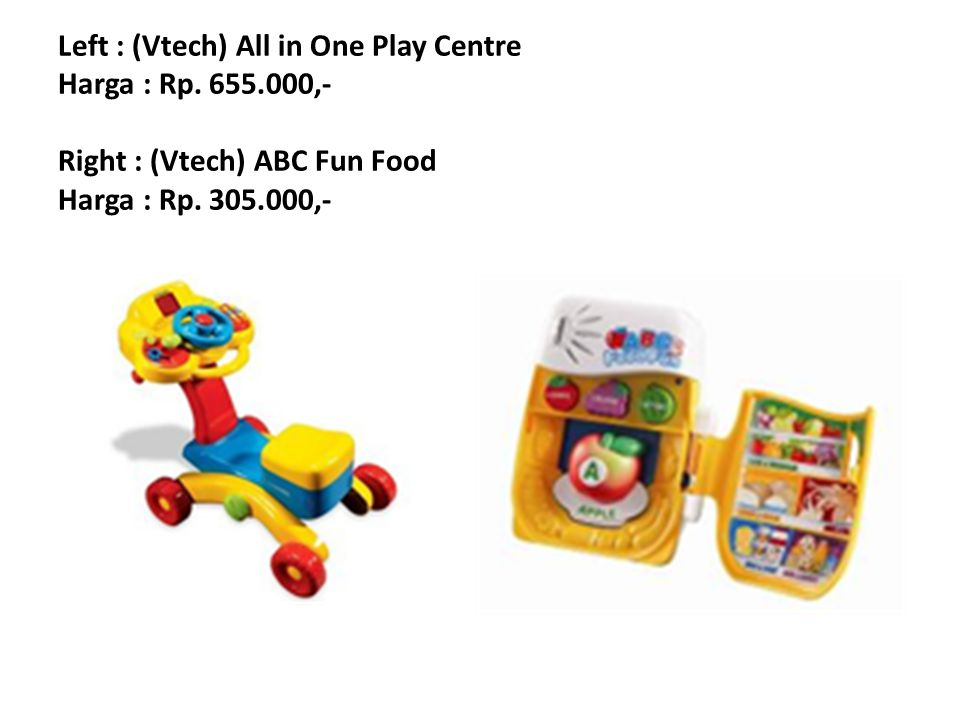 Left : (Vtech) All in One Play Centre Harga : Rp. 655