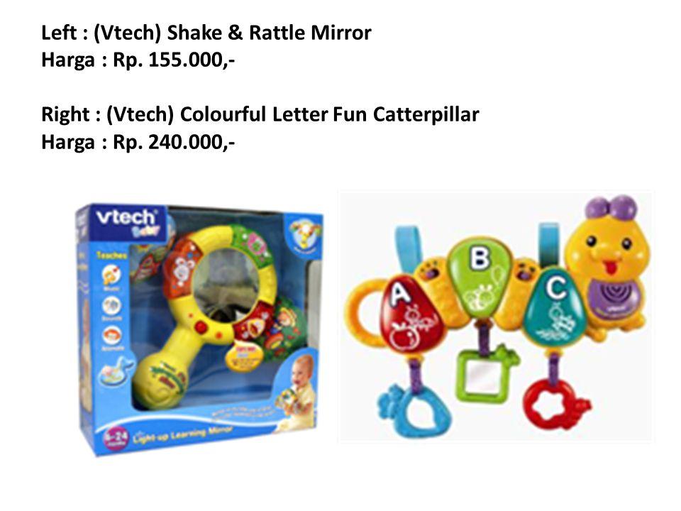 Left : (Vtech) Shake & Rattle Mirror Harga : Rp. 155