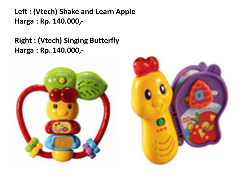 Left : (Vtech) Shake and Learn Apple Harga : Rp. 140