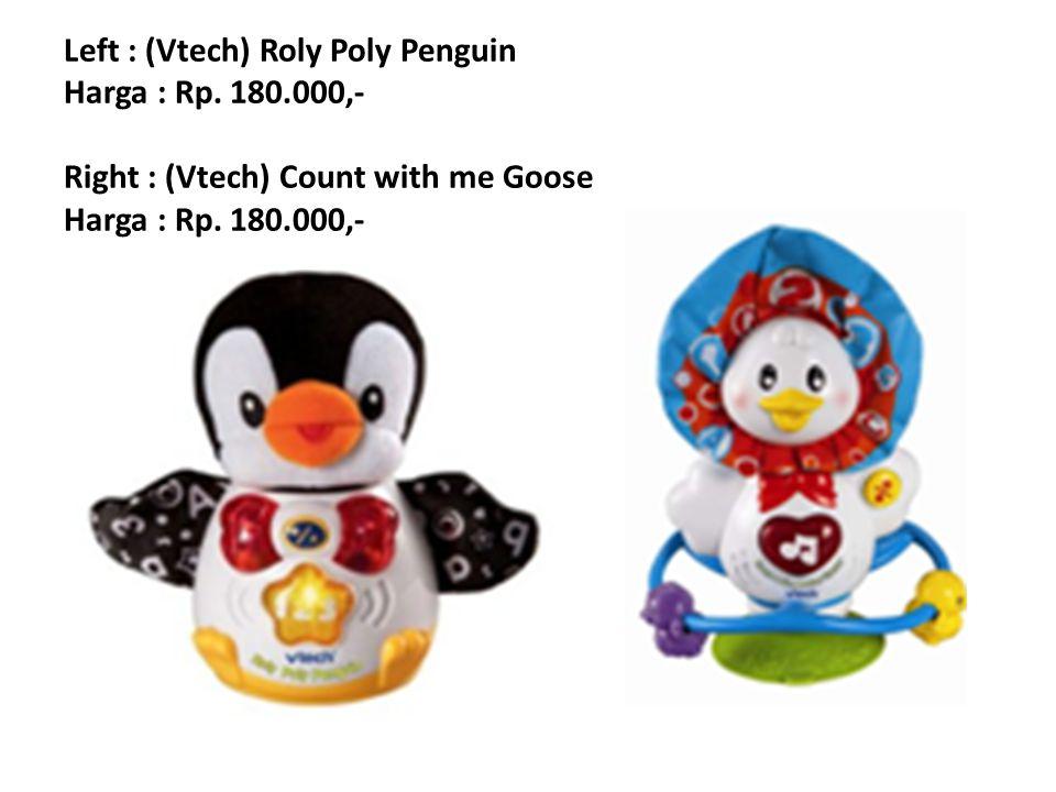 Left : (Vtech) Roly Poly Penguin Harga : Rp. 180