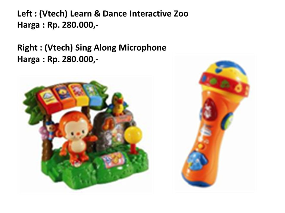 Left : (Vtech) Learn & Dance Interactive Zoo Harga : Rp. 280