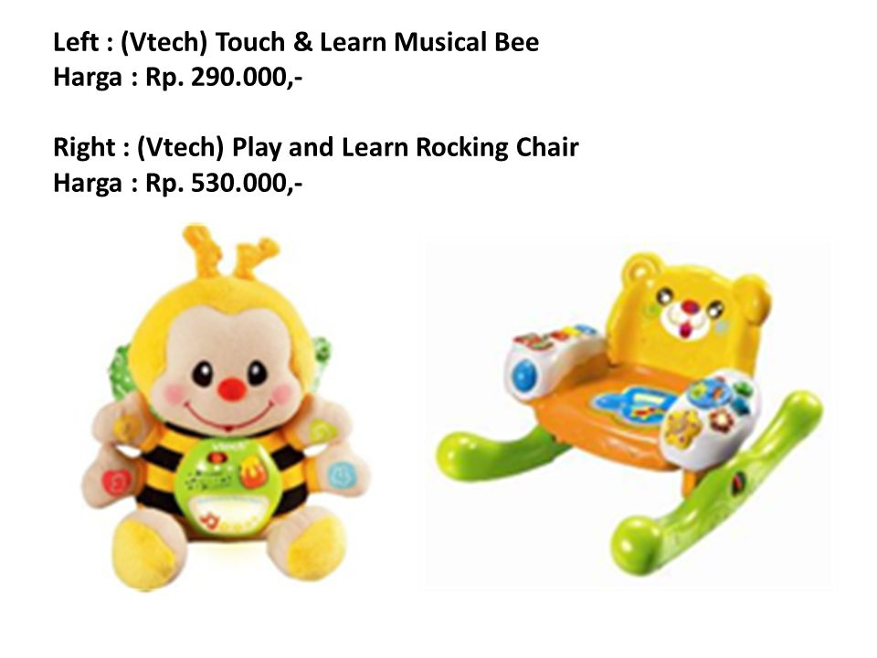 Left : (Vtech) Touch & Learn Musical Bee Harga : Rp. 290