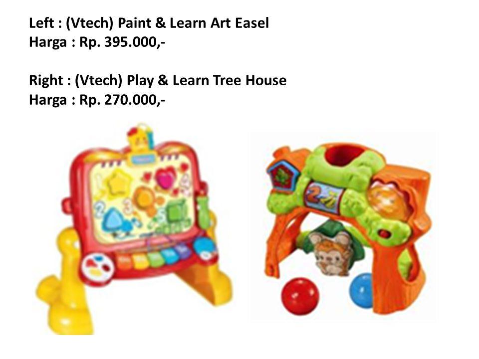 Left : (Vtech) Paint & Learn Art Easel Harga : Rp. 395