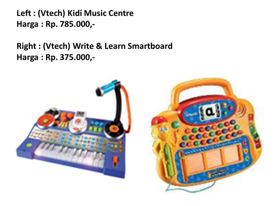 Left : (Vtech) Kidi Music Centre Harga : Rp. 785