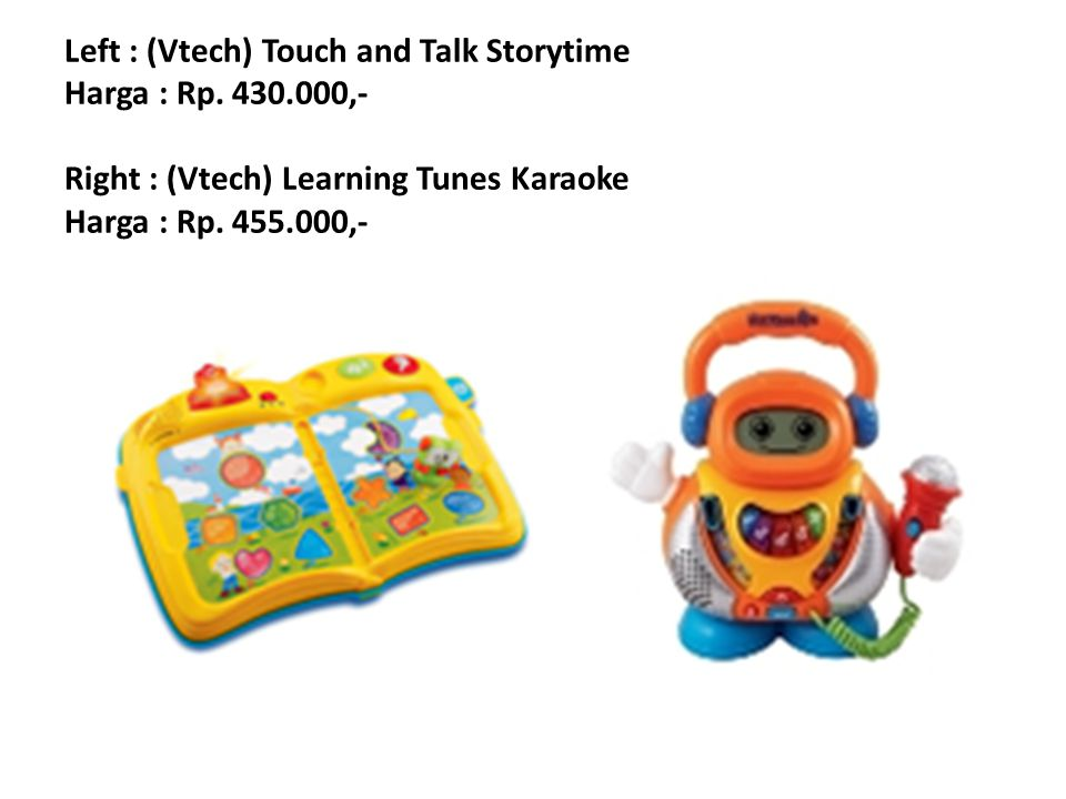 Left : (Vtech) Touch and Talk Storytime Harga : Rp. 430